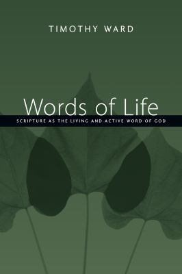 Words of Life: Scripture as the Living and Active Word of God 9780830827442