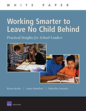 Working Smarter to Leave No Child Behind: Practical Insights for School Leaders 9780833034779
