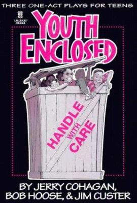Youth Enclosed: Handle with Care: Three One-Act Plays for Teens 9780834197855