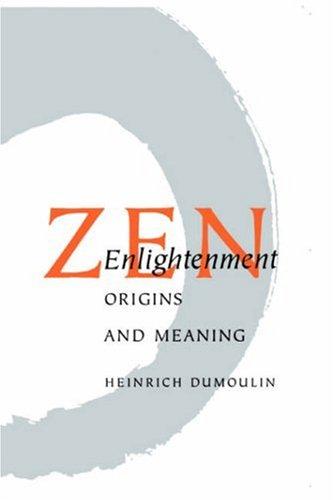 Zen Enlightenment: Origins and Meaning 9780834801417