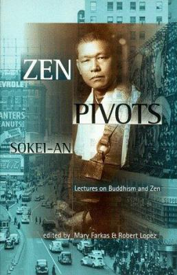 Zen Pivots: Lectures on Buddhism and Zen 9780834804166