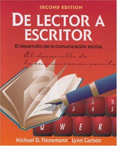 de Lector a Escritor: El Desarrollo de La Comunicacion Escrita 9780838416501