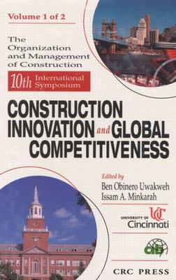10th Symposium Construction Innovation and Global Competitiveness 9780849314490