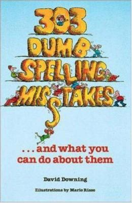 303 Dumb Spelling Misstakes (Sic)-- And What You Can Do about Them 9780844254753