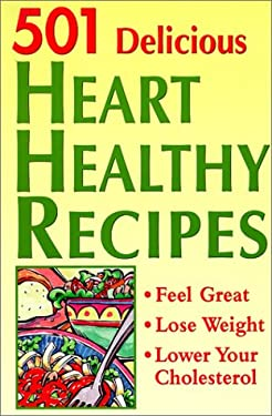 501 Delicious Heart Healthy Recipes 9780848724993