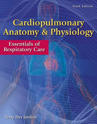 Cardiopulmonary Anatomy & Physiology with Access Code: Essentials of Respiratory Care 9780840022585