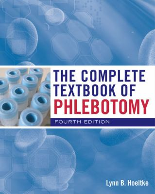 The Complete Textbook of Phlebotomy 9780840022998