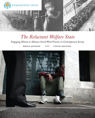 The Reluctant Welfare State: Engaging History to Advance Social Work Practice in Contemporary Society 9780840034403