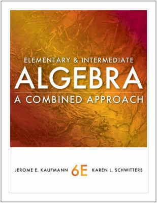 Elementary and Intermediate Algebra: A Combined Approach 9780840053145