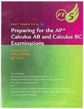Fast Track to a 5: Preparing for the AP Calculus AB and Calculus BC Examinations: For Stewart's Calculus: Early Transcendentals an