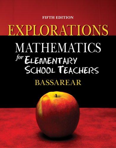 Explorations for Bassarear's Mathematics for Elementary School Teachers, 5th 9780840062451
