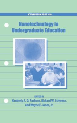 Nanotechnology in Undergraduate Education 9780841269682