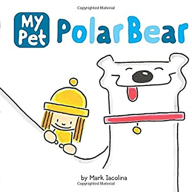 My Pet Polar Bear 9780843171884