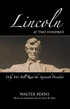 Lincoln at Two Hundred: Why We Still Read the Sixteenth President 9780844743646