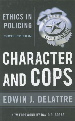 Character and Cops: Ethics in Policing 9780844772257