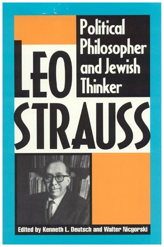 Leo Strauss: Political Philosopher and Jewish Thinker 9780847678389