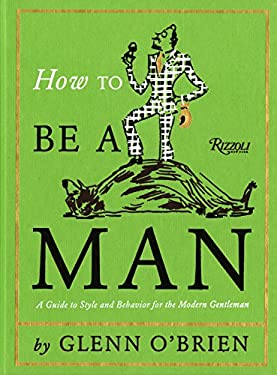 How to Be a Man 9780847835478