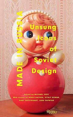 Made in Russia: Unsung Icons of Soviet Design 9780847836055