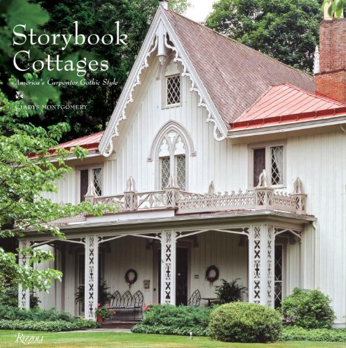 Storybook Cottages: America's Carpenter Gothic Style 9780847836192