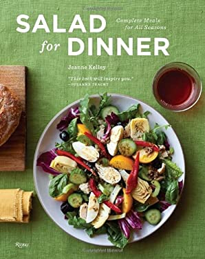 Salad for Dinner: Complete Meals for All Seasons 9780847838257