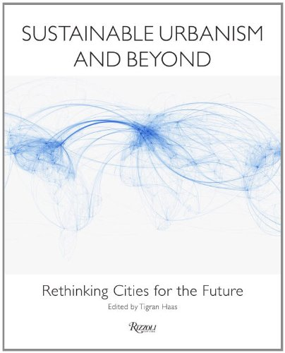 Sustainable Urbanism and Beyond: Rethinking Cities for the Future 9780847838363
