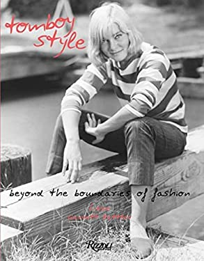 Tomboy Style: Beyond the Boundaries of Fashion 9780847838424