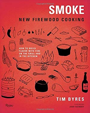 Smoke: New Firewood Cooking 9780847839797