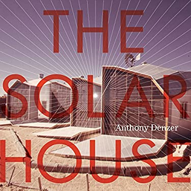 The Solar House: Pioneering Sustainable Design 9780847840052