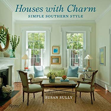 Houses with Charm: Simple Southern Style 9780847840076