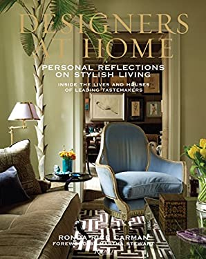 Designers at Home: Personal Reflections on Stylish Living: Inside the Lives and Houses of Leading Tastemakers 9780847840090