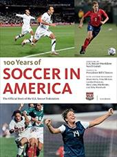 Soccer in America: A Century of the Beautiful Game 20724179