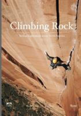 Climbing Rock: Vertical Explorations Across North America