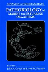 Pathobiology of Marine and Estuarine Organisms