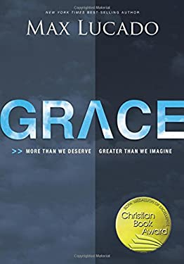 Grace: More Than We Deserve, Greater Than We Imagine 9780849920707