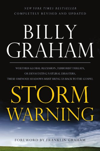 Storm Warning: Whether Global Recession, Terrorist Threats, or Devastating Natural Disasters, These Ominous Shadows Must Bring Us Bac 9780849946417