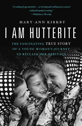 I Am Hutterite: The Fascinating True Story of a Young Woman's Journey to Reclaim Her Heritage 9780849946431