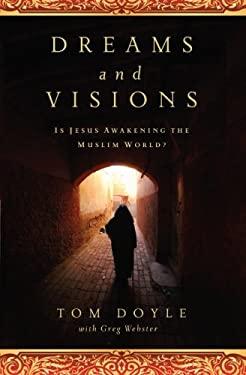 Dreams and Visions: Is Jesus Awakening the Muslim World? 9780849947209