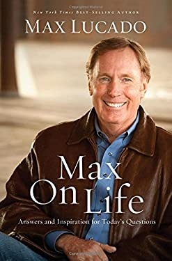 Max on Life: Answers and Insights to Your Most Important Questions 9780849948121