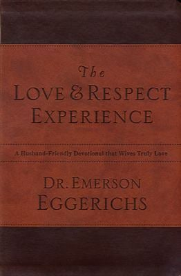 The Love & Respect Experience: A Husband-Friendly Devotional That Wives Truly Love 9780849948176