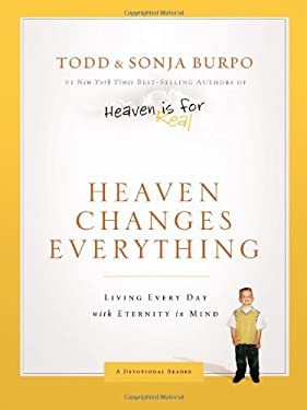 Heaven Changes Everything: Living Every Day with Eternity in Mind 9780849948411