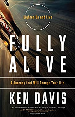 Fully Alive: A Journey That Will Change Your Life 9780849948428