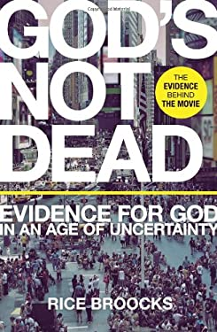God's Not Dead: Evidence for God in an Age of Uncertainty 9780849948534