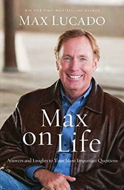 Max on Life (International Edition): Answers and Insights to Your Most Important Questions 9780849948749