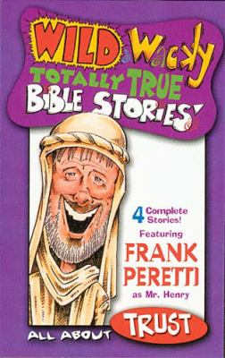 Wild & Wacky Totally True Bible Stories - All about Trust Cassette 9780849976193