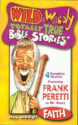 Wild & Wacky Totally True Bible Stories - All about Faith Cass 9780849976209