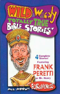 Wild & Wacky Totally True Bible Stories - All about Forgiveness Cass 9780849976223