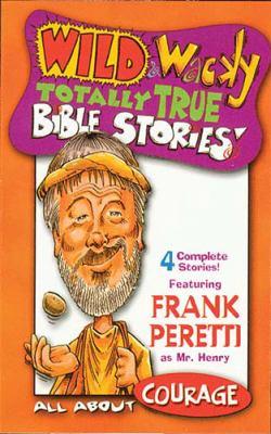 Wild & Wacky Totally True Bible Stories - All about Courage 9780849976230