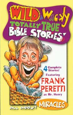Wild & Wacky Totally True Bible Stories - All about Miracles 9780849977053
