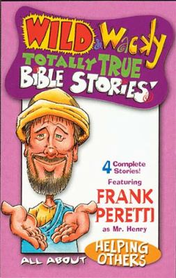 Wild & Wacky Totally True Bible Stories - All about Helping Others 9780849977077