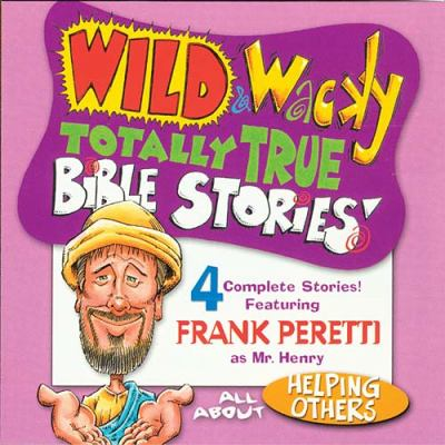 Wild & Wacky Totally True Bible Stories - All about Helping Others 9780849977114